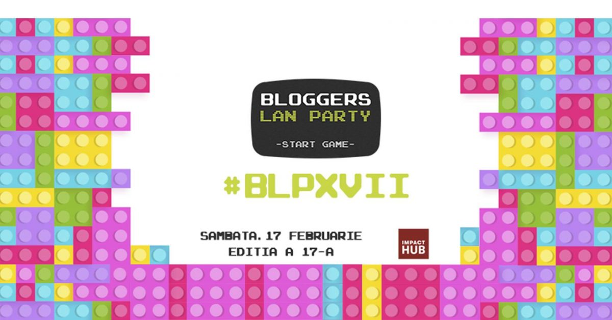 Vino la Bloggers LAN Party XVII #BLPXVII